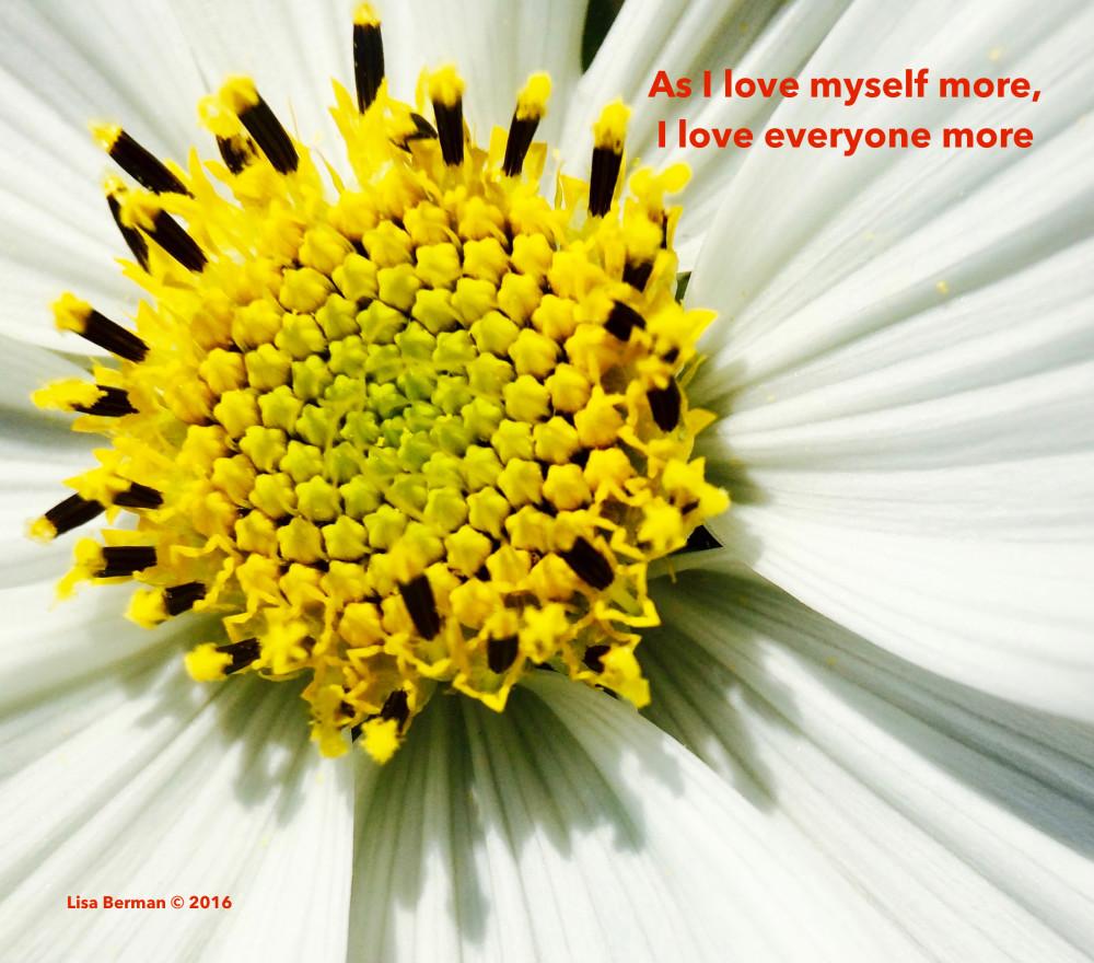 As I love myself more, I love everyone more